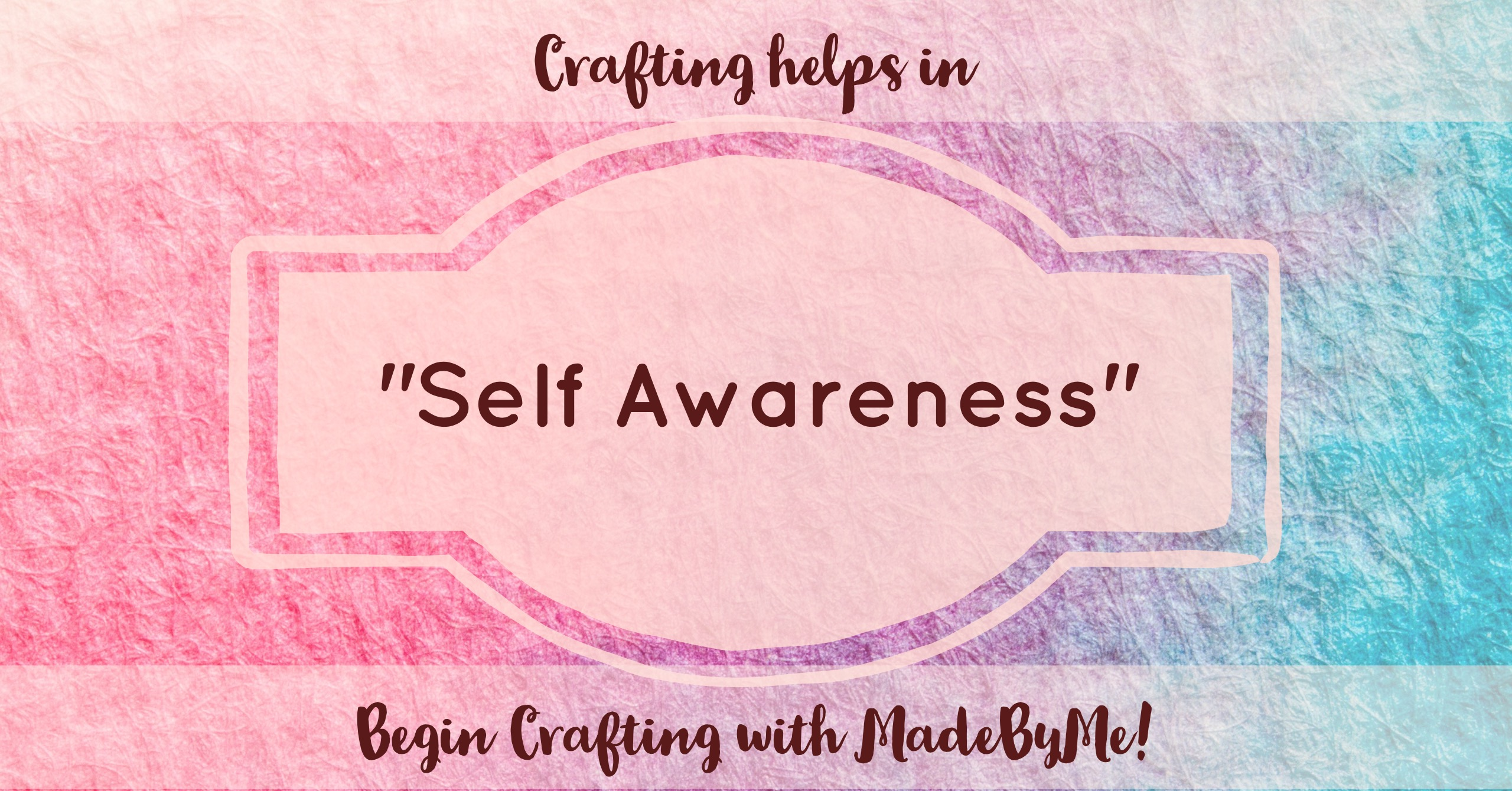 Crafting your way to Self Awareness - Made By Me | Craft DIY Subscription Box