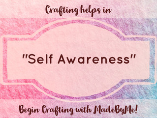 Crafting your way to Self Awareness!