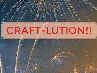 Let's Begin a Craft-lution!
