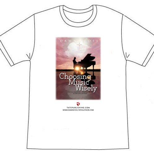 Choosing Music Wisely t-shirts