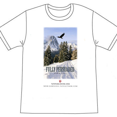 Fully Persuaded t-shirts