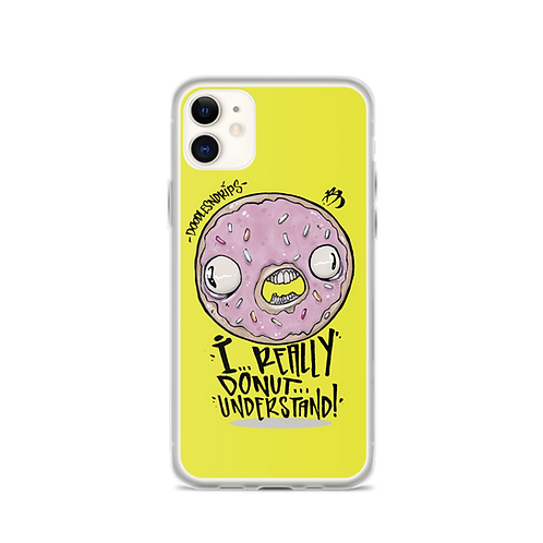 I DONUT UNDERSTAND iPhone Case