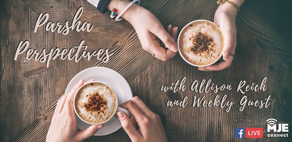 Thursdays with Allison Parsha Perspectiv