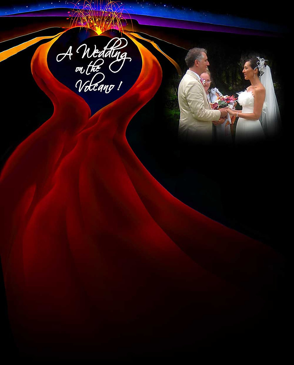 A Wedding on the Volcano! Your once-in-a-lifetime experience.