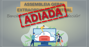 Transferida Assembleia Geral Extraordinária do dia 29 para o dia 30