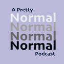 a pretty normal podcast