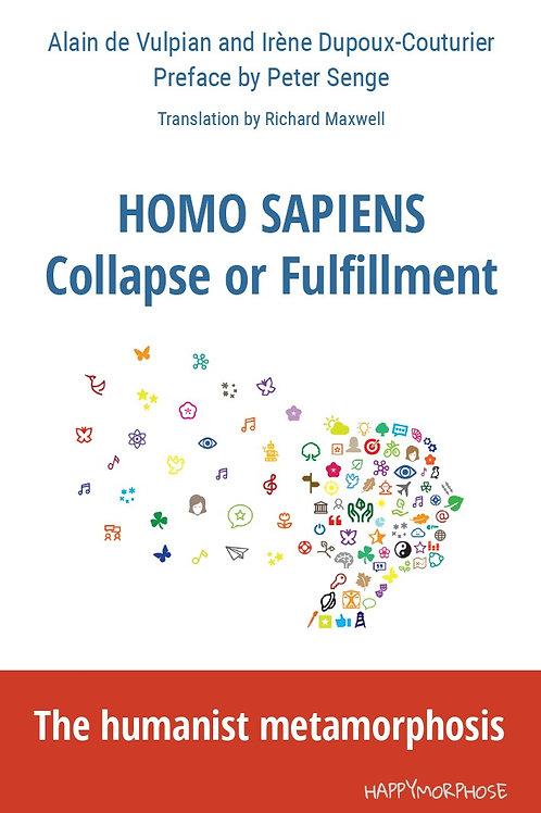 Homo Sapiens - Collapse or Fulfillment