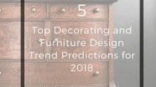 Top 5 Decorating and Furniture Design Trend Predictions for 2018