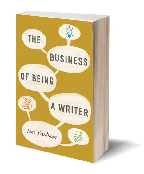 The Business of Being a Writer by Jane Friedman book cover