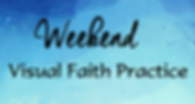 Weekend-Visual-Faith-Practice.png