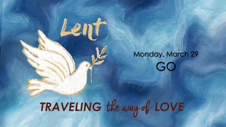 Lent Theme: GO Passcode: 2Qm1GP*G