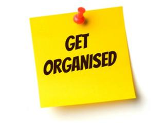 Tip 1 - Get Organised