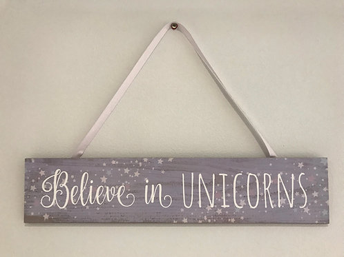 Believe in unicorns plaque sign