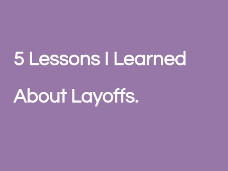 5 Lessons I Learned About Layoffs.