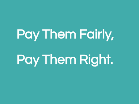 Pay Them Fairly, Pay Them Right.
