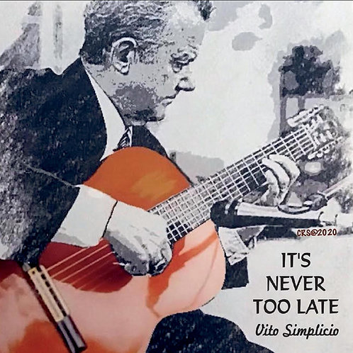 Physical CD:  IT'S NEVER TOO LATE