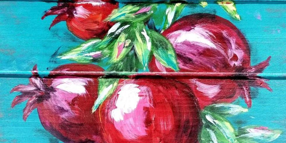 Sip & Paint: Pomegranates on Wood