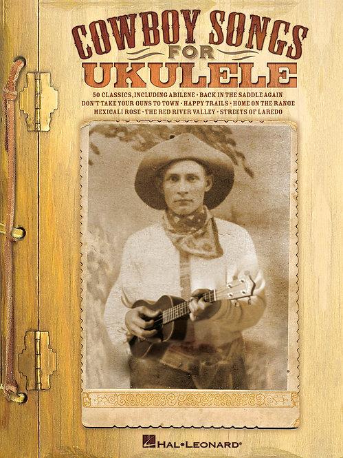 Cowboy Songs for Ukulele : Hal Leonard