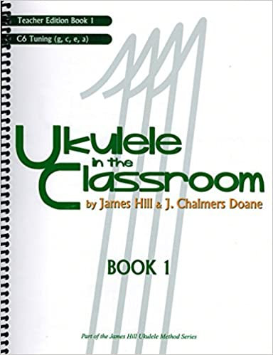 Ukulele in the Classroom, Teacher Edition Book 1