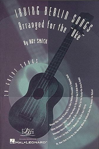 Hal Leonard : Irving Berlin Songs Arranged for the Uke