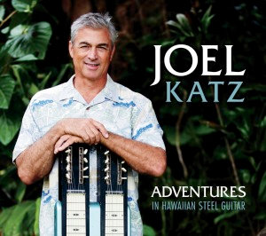 Joel Katz : Adventures in Hawaiian Steel Guitar