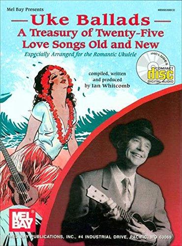 Mel Bay : Uke Ballads: A Treasury of Twenty-Five Love Songs Old and New