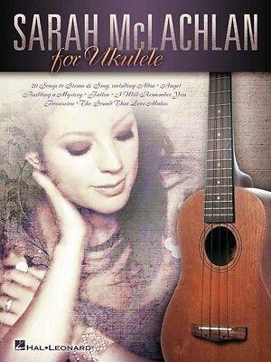 Sarah McLachlan for Ukulele : Hal Leonard