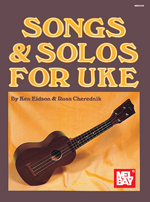 Mel Bay : Songs & Solos for Uke