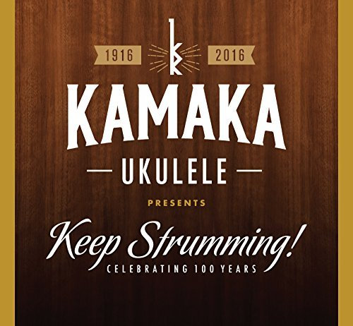 Kamaka Ukulele : Keep Strumming!