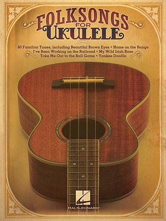 Folk Songs for Ukulele : Hal Leonard