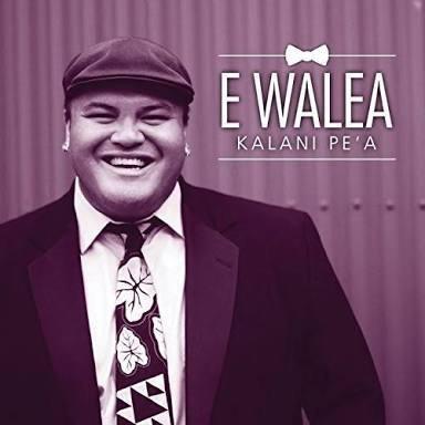 Kalani Pe`a : E Walea