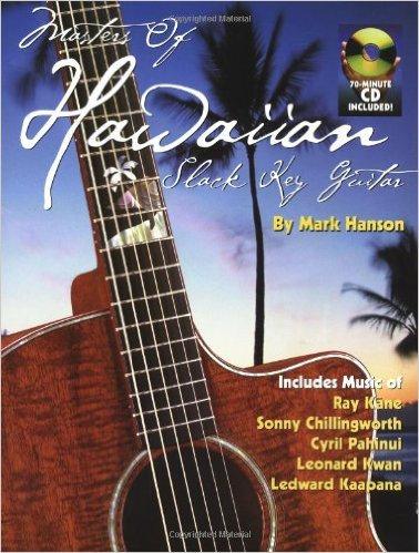 Masters of Hawaiian Slack Key Guitar (Book + CD)
