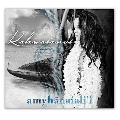 Amy Hanaiali'i : Kalawai'anui