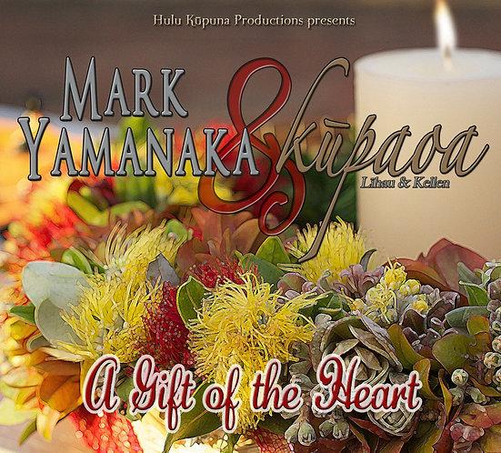 Mark Yamanaka & Kūpaoa : A Gift of the Heart