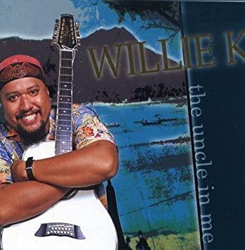 Willie K : Uncle in Me