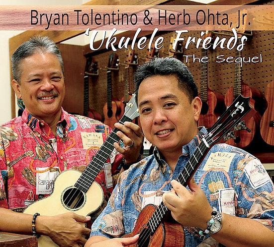 Bryan Tolentino & Herb Ohta, Jr. : Ukulele Friends : The Sequel