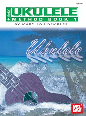 Easy Ukulele Method Book 1 : Mel Bay