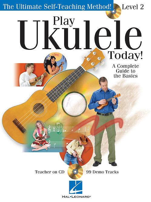 Play Ukulele Today! Level 2 : Hal Leonard