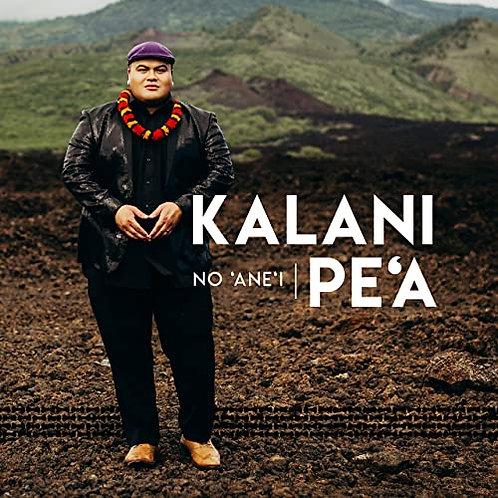 Kalani Pe'a : No 'Ane'i