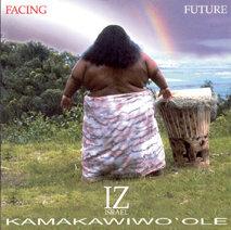 Israel Kamakawiwo`ole : Facing Future