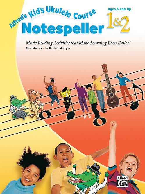 Alfred:  Kid's Ukulele Course Notespeller 1 & 2