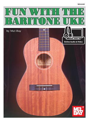 Fun with the Baritone Uke : Mel Bay