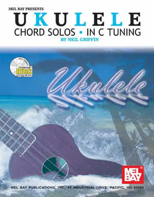 Ukulele Chord Solos in C Tuning (Book + CD) : Mel Bay