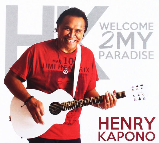 Henry Kapono : Welcome 2 My Paradise