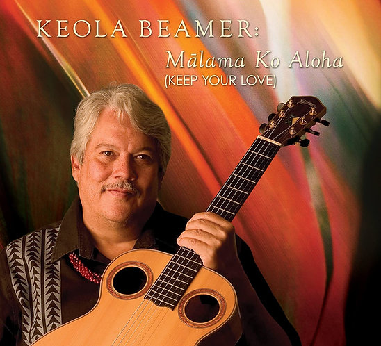 Keola Beamer : Mālama Ko Aloha