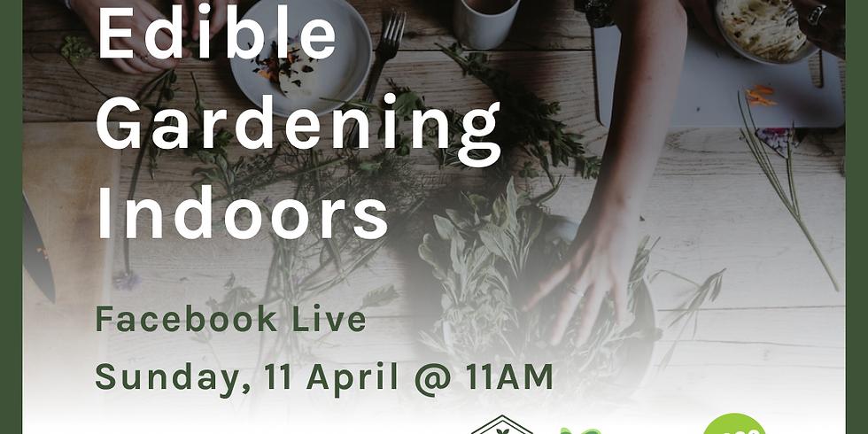 Edible Gardening Indoors Workshop