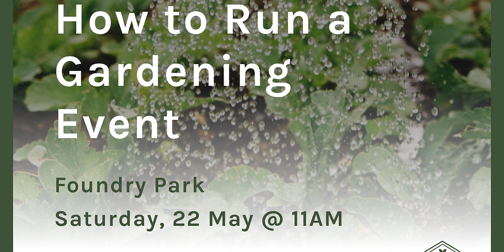 How To Run A Gardening Event
