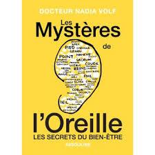 livre passionnant de Nadia Volf : les Mystères de l'Oreille