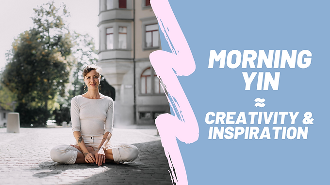 Morning Yin for Creativitiy & Inspiration