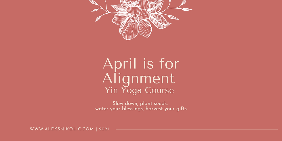 April is for Alignment - Yin Yoga Course (online)